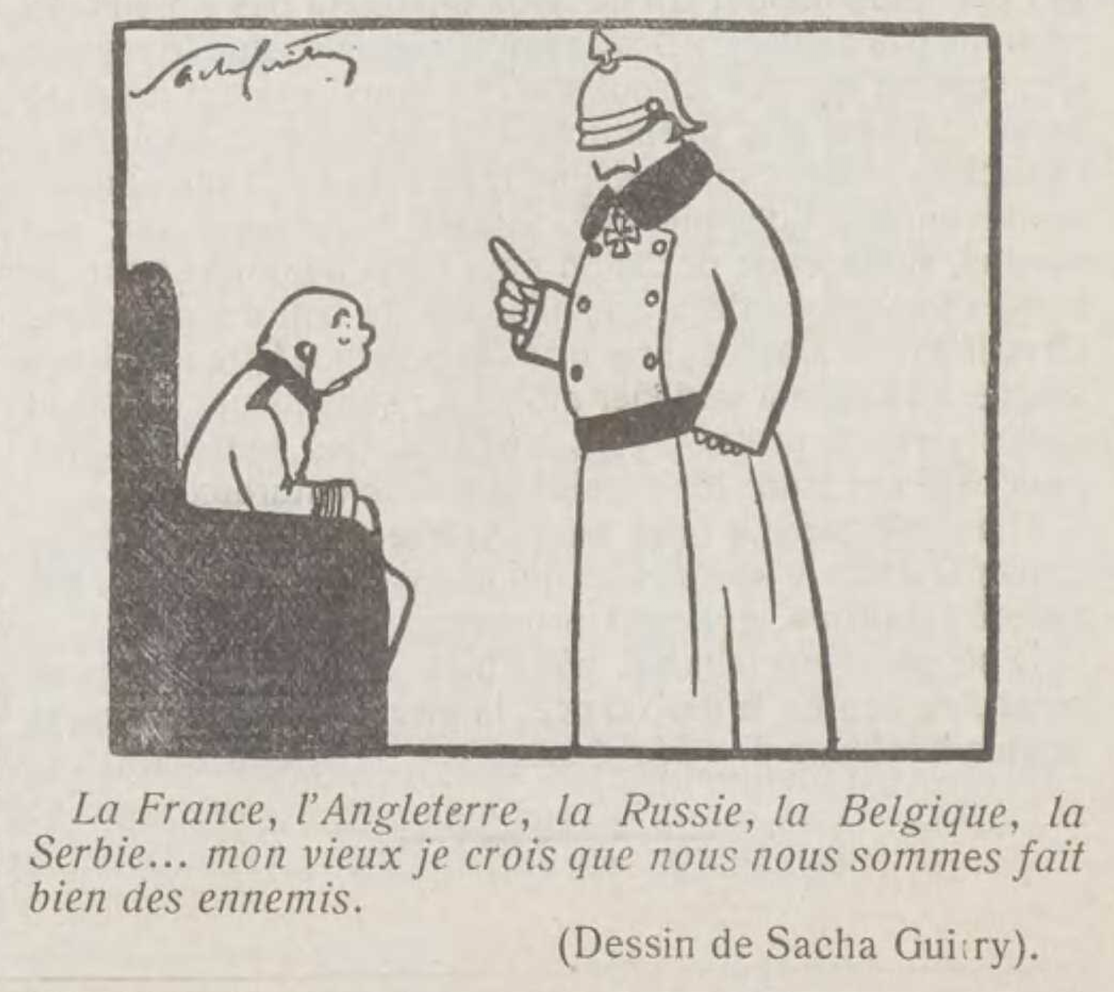 """""""La France, l'Angleterre, la Russie, la Belgique, la Serbie… mon vieux je crois que nous nous sommes fait bien des ennemis"""", Patrie!, 01/06/1916."""
